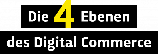 Die 4 Ebenen des Digital Commerce